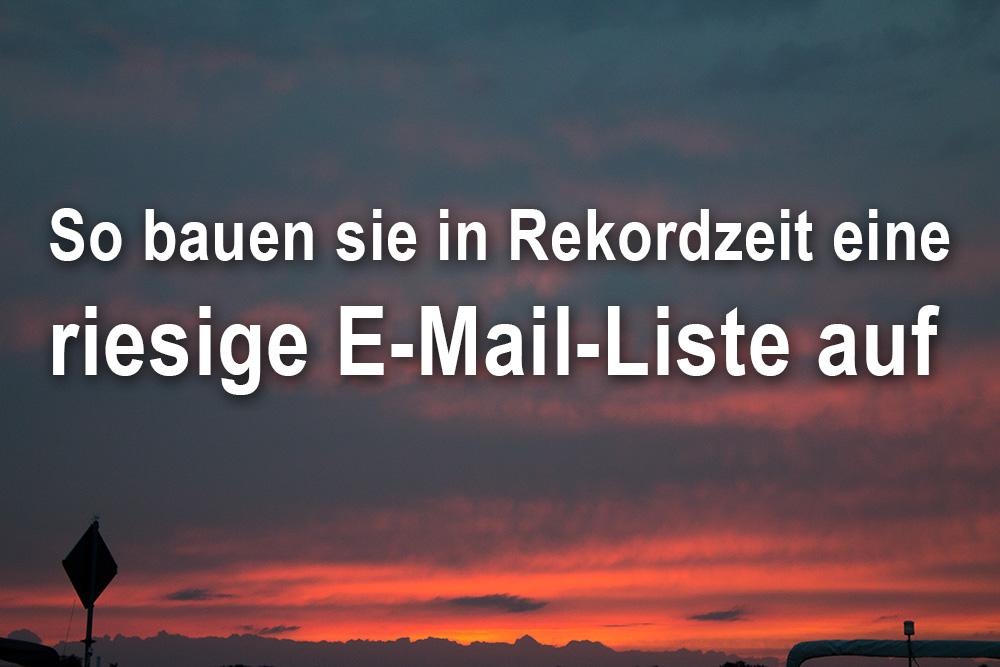 So bauen sie in Rekordzeit eine riesige E-Mail Liste auf