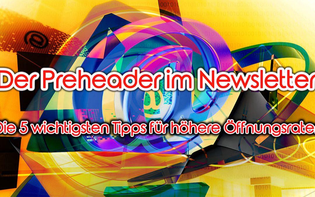 Der Preheader im Newsletter – Die 5 wichtigsten Tipps für höhere Öffnungsraten